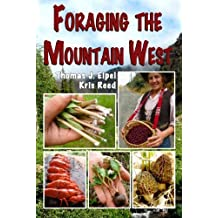 Foraging the Mountain West: Gourmet Edible Plants, Mushrooms, and Meat by Thomas J. Elpel, Kris Reed (2014) Taschenbuch