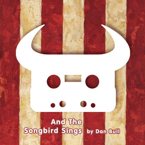 And the Songbird Sings [Explicit]