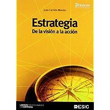 Estrategia: de la visión a la acción (Libros profesionales)