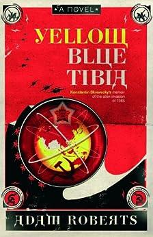 Yellow Blue Tibia: A Novel by [Roberts, Adam]