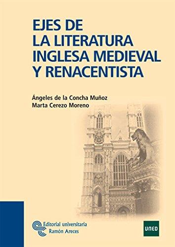 Ejes de la literataura inglesa medieval y renacentista par María Ángeles de la . . . [et al. ] Concha Muñoz
