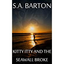 Kitty Itty And The Seawall Broke