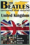 The Beatles - United Kingdom - A Quick Record Guide: Full Color Discography (1962-1970) (The Beatles Around The World, B