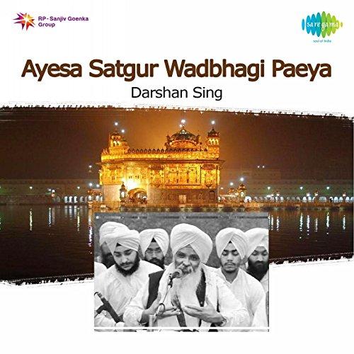 Ayesa Satgur Wadbhagi Paeya