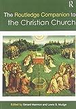 The Routledge Companion to the Christian Church (Routledge Religion Companions)