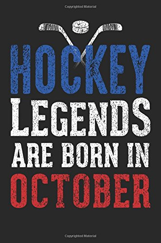 Hockey Legends Are Born In October: Hockey Lined Notebook Journal To Write In por Dartan Creations