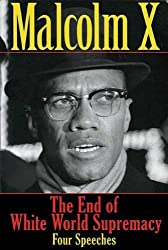 The End of White World Supremacy: Four Speeches by Malcolm X (2011-05-11)