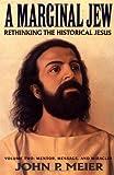 The Marginal Jew: v.2: Rethinking the Historical Jesus: Vol 2 (Marginal Jew; Rethinking the Historical Jesus)