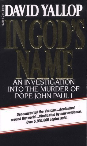 In God's Name: An Investigation into the Murder of Pope John Paul I by David A. Yallop (1987-06-12)