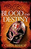Blood and Destiny (The Shadow of the Raven) by Chris Bishop