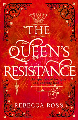 The Queen's Resistance (The Queen's Rising, Book 2) por Rebecca Ross