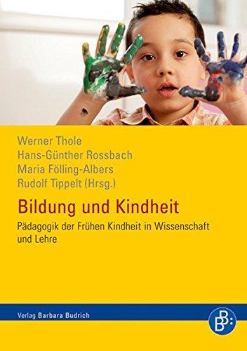 Bildung und Kindheit: Pädagogik der Frühen Kindheit in Wissenschaft und Lehre