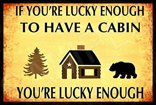 aersing, wenn Sie Glück genug, um über ein Kabine Funny Metall Aluminium dekorativen Schild für Kabine Inhaber 20,3x 30,5cm Rustikal Log Cabin Decor alle Wetter Bär Kabine Deko -