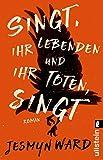 Singt, ihr Lebenden und ihr Toten, singt: Roman