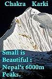 #8: Small is Beautiful :: Nepal's 6000m Peaks.