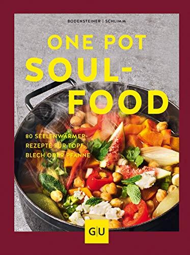Preisvergleich Produktbild One Pot Soulfood: 80 Seelenwärmer-Rezepte für Topf,  Blech oder Pfanne (GU Themenkochbuch)