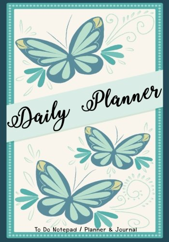 Daily Planner: Day Planner To Do List Notepad,Planner and Journal Personal Daily Planners,Organizers and Notebooks for business,life goals,passion and happiness: Volume 3