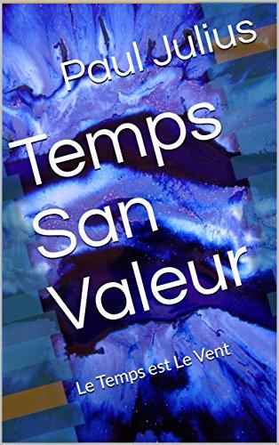 Couverture du livre Temps San Valeur: Le Temps est Le Vent
