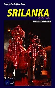 Beyond the Holiday-Guide SRILANKA: General Guide (English Edition) par [Ltd., R.E, Arai, Eichi]