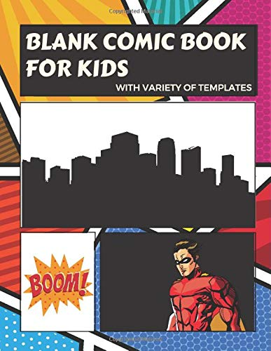 Blank Comic Book for Kids with Variety of Templates: Create Your Own Comic Book Strip, For Comic Book Drawing, (Super Hero Comics)-[Professional Binding]