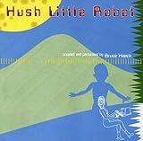 Songtexte von Bruce Haack - Hush Little Robot
