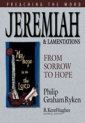 [(Jeremiah and Lamentations : From Sorrow to Hope)] [By (author) Philip Graham Ryken ] published on (February, 2001)