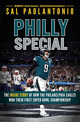 Philly Special: The Inside Story of How the Philadelphia Eagles Won Their First Super Bowl Championship por Sal Paolantonio