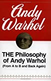 The Philosophy of Andy Warhol (From A to B and Back Again) by Warhol, Andy (1977) Paperback