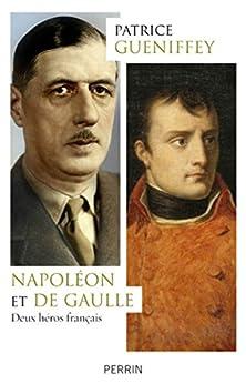 Napoléon et de Gaulle par [GUENIFFEY, Patrice]