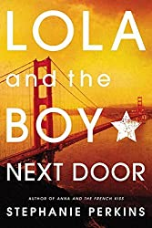 Lola and the Boy Next Door by Stephanie Perkins (2013-07-09)