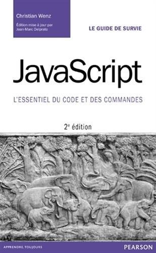 Javascript 2e ed L'essentiel du code et des commandes par Christian Wenz