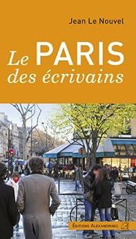 Le Paris des écrivains par [Le Nouvel, Jean]