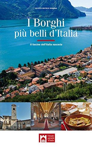 I borghi più belli d'Italia. Il fascino dell'Italia nascosta