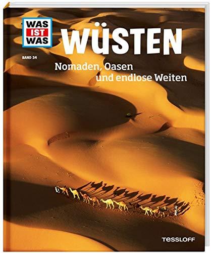 WAS IST WAS Band 34 Wüsten. Nomaden, Oasen und endlose Weiten (WAS IST WAS Sachbuch, Band 34)