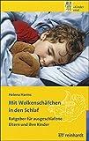 Mit Wolkenschäfchen in den Schlaf: Ratgeber für ausgeschlafene Eltern und