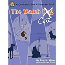 The Watch Cat: A kids book about an ordinary housecat that stops a robbery just by being himself by Don M. Winn (2012-06-15)
