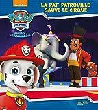 Paw Patrol - La Pat' Patrouille - La Pat' Patrouille sauve le cirque...