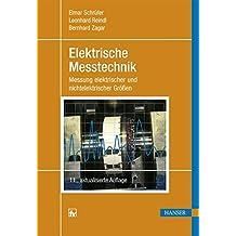 Elektrische Messtechnik: Messung elektrischer und nichtelektrischer Größen