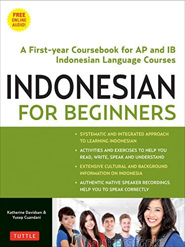 Indonesian for Beginners: Speak, Read and Write Correct Indonesian! (Ideal for IB Courses, Free Online Audio) (English Edition)