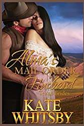 Alma's Mail Order Husband: A Clean Historical Mail Order Bride Story: Volume 1 (Texas Brides) by Kate Whitsby (2014-09-07)