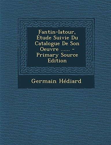 Fantin-LaTour, Etude Suivie Du Catalogue de Son Oeuvre thumbnail