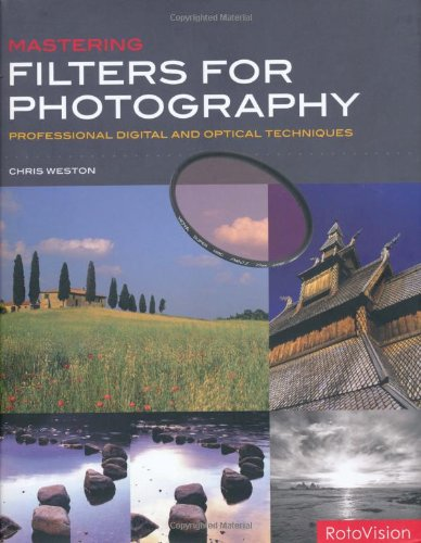 Mastering Filters for Photography par Chris Weston