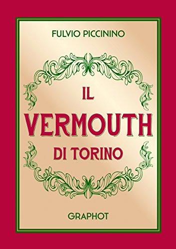 Il Vermouth di Torino por Fulvio Piccinino