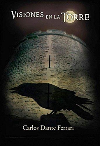VISIONES EN LA TORRE: Algo extraño sucede en una celda de la Torre de Londres por Carlos Dante Ferrari