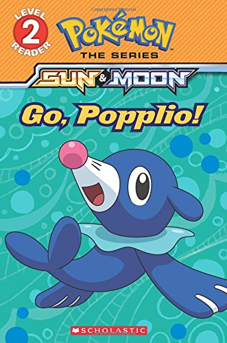Go, Popplio! (Pokemon Alola: Level 2 Reader) (Pokemon, Level 2: Sun & Moon) por Maria S. Barbo