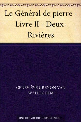 Couverture du livre Le Général de pierre - Livre II - Deux-Rivières