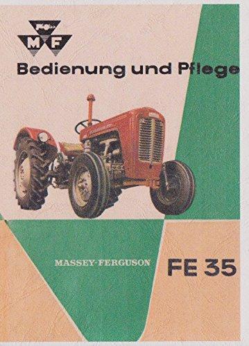 Bedienung und Pflege Schlepper Bedienungsanleitung MF Schlepper FE35