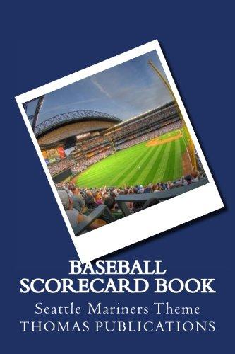 Baseball Scorecard Book: Seattle Mariners Theme por Thomas Publications