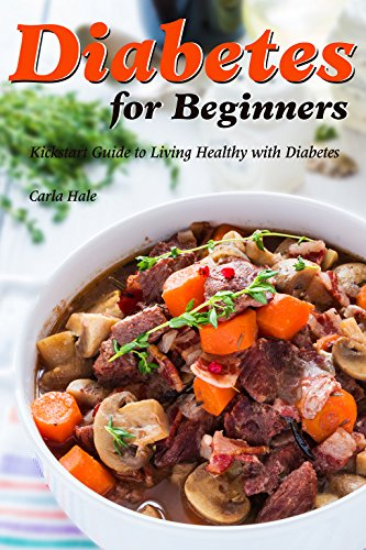 Diabetes for Beginners: Kickstart Guide to Living Healthy with Diabetes (English Edition)