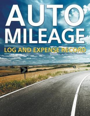 [(Auto Mileage Log and Expense Record)] [By (author) Speedy Publishing LLC] published on (April, 2015)